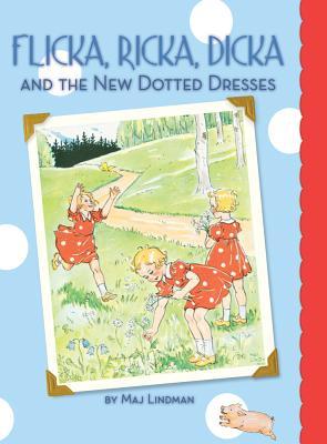 Flicka, Ricka, Dicka and the New Dotted Dresses By Lindman, Maj/ Lindman, Maj (ILT)